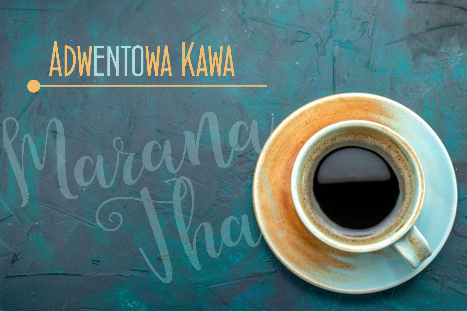 """""""Adwentowa kawa"""""""