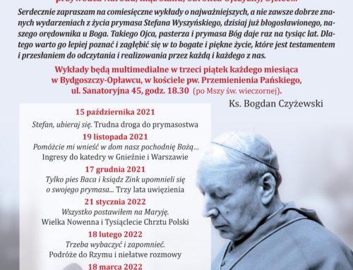 """""""Bł. Stefan Wyszyński. Kim był i jest dla Kościoła, Polski i świata?"""""""